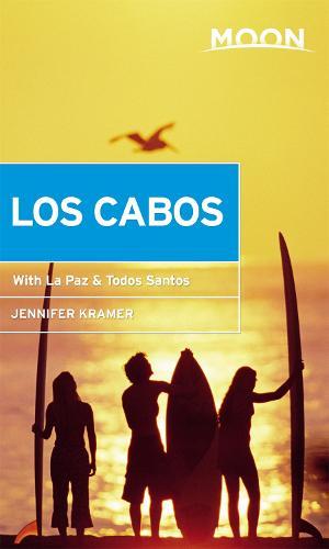 Moon Los Cabos (Eleventh Edition): Including La Paz & Todos Santos (Paperback)
