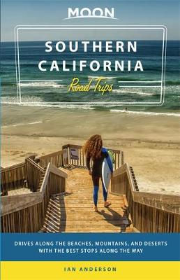 Moon Southern California Road Trip (First Edition) (Paperback)