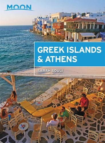 Moon Greek Islands & Athens (First Edition): Hidden Beaches, Scenic Hikes, Seaside Villages (Paperback)