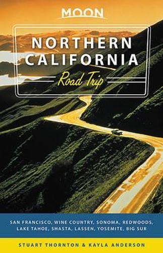 Moon Northern California Road Trips (First Edition) (Paperback)