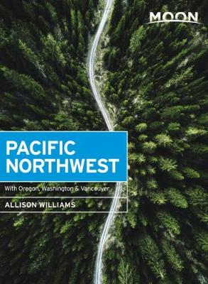 Moon Pacific Northwest (First Edition): With Oregon, Washington & Vancouver (Paperback)
