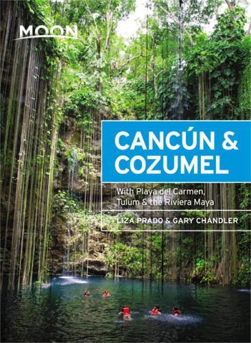 Moon Cancun & Cozumel (Thirteenth Edition): With Playa del Carmen, Tulum & the Riviera Maya (Paperback)