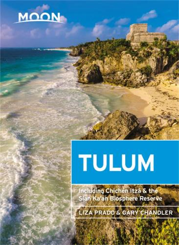 Moon Tulum (Second Edition): Including Chichen Itza & the Sian Ka'an Biosphere Reserve (Paperback)