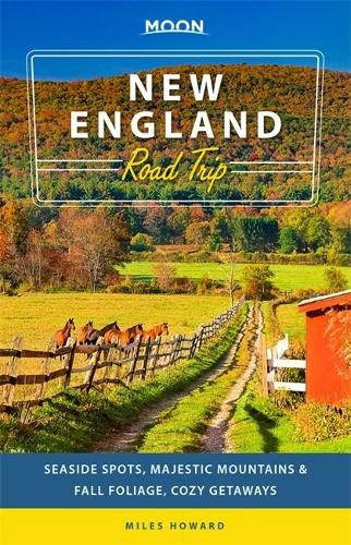Moon New England Road Trip (Second Edition): Seaside Spots, Majestic Mountains & Fall Foliage, Cozy Getaways (Paperback)
