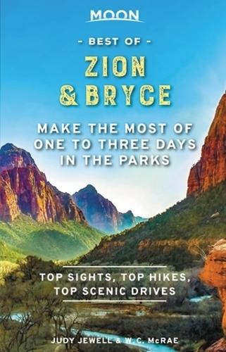 Moon Best of Zion & Bryce (First Edition): Make the Most of One to Three Days in the Parks (Paperback)
