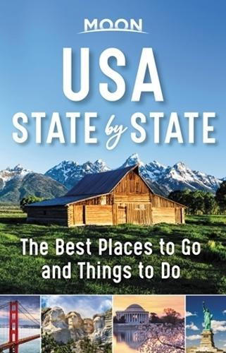 Moon USA State by State (First Edition): The Best Things to Do in Every State for Your Travel Bucket List (Paperback)