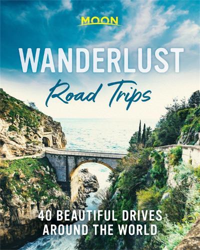 Wanderlust Road Trips (First Edition): 40 Beautiful Drives Around the World (Hardback)