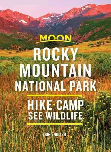 Moon Rocky Mountain National Park (Second Edition): Hike * Camp * See Wildlife (Paperback)