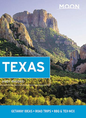 Moon Texas (Tenth Edition): Getaway Ideas, Road Trips, BBQ & Tex-Mex (Paperback)
