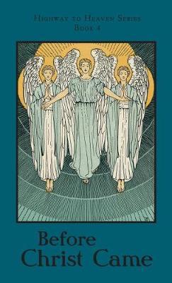 Before Christ Came: Highway to Heaven Series - Highway to Heaven 4 (Hardback)