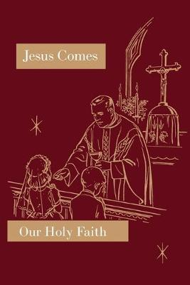 Jesus Comes: Our Holy Faith Series - Our Holy Faith 2 (Paperback)