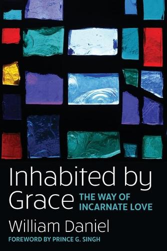 Inhabited by Grace: The Way of Incarnate Love (Paperback)