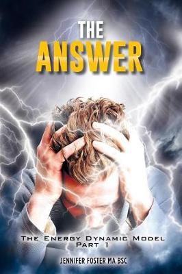The Energy Dynamic Model: Part I: The Answer (Paperback)