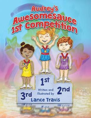 Audrey's Awesomesauce 1st Competition (Paperback)