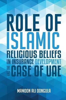 Role of Islamic Religious Beliefs in Insurance Development and the Case of Uae (Paperback)