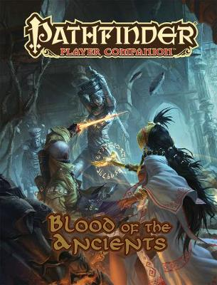 Pathfinder Player Companion: Blood of the Ancients (Paperback)