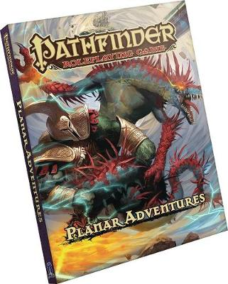 Pathfinder Roleplaying Game: Planar Adventures (Hardback)