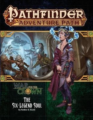 Pathfinder Adventure Path: The Six-Legend Soul (War for the Crown 6 of 6) (Paperback)