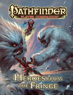 Pathfinder Player Companion: Heroes from the Fringe (Paperback)
