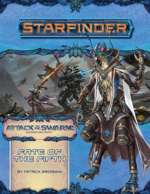 Starfinder Adventure Path: Fate of the Fifth (Attack of the Swarm! 1 of 6) (Paperback)