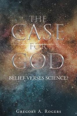 The Case for God - Belief Verses Science? (Paperback)