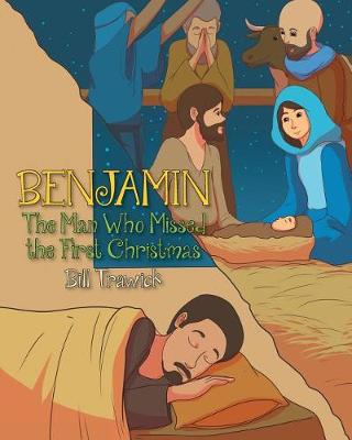 Benjamin, the Man Who Missed the First Christmas (Paperback)