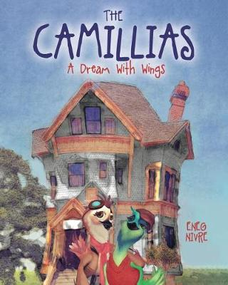 The Camillias: A Dream With Wings (Paperback)