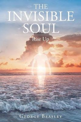 The Invisible Soul: Rise Up (Paperback)