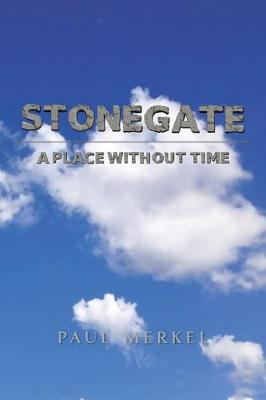 Stonegate: A Place Without Time (Paperback)