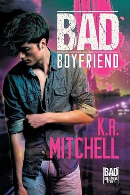 Bad Boyfriend - Bad in Baltimore 2 (Paperback)
