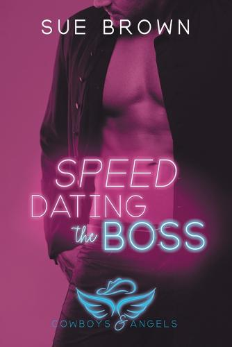Speed Dating the Boss - Cowboys and Angels 1 (Paperback)