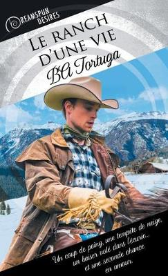 Le Ranch d'Une Vie - Dreamspun Desires (Francais) 18 (Paperback)