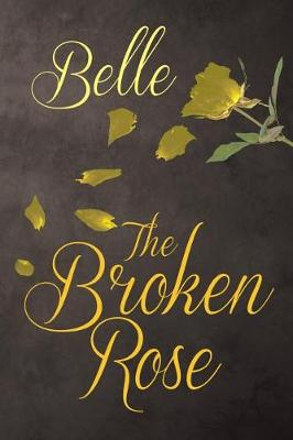 The Broken Rose (Paperback)
