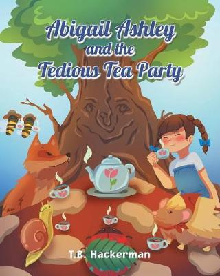 Abigail Ashley & the Tedious Tea Party (Paperback)