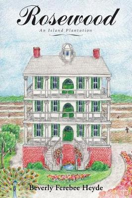 Rosewood: An Island Plantation (Paperback)