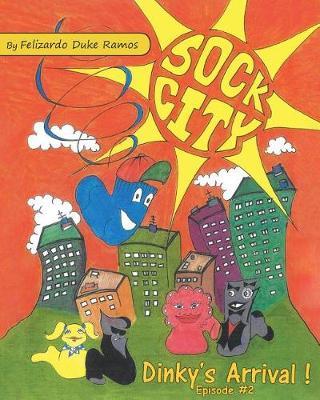 Sock City Dinky's Arrival (Paperback)