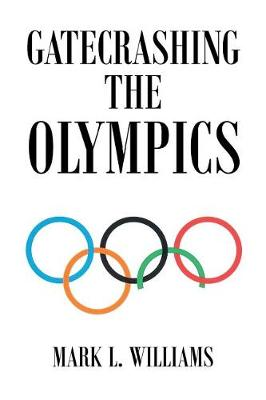 Gatecrashing the Olympics (Paperback)