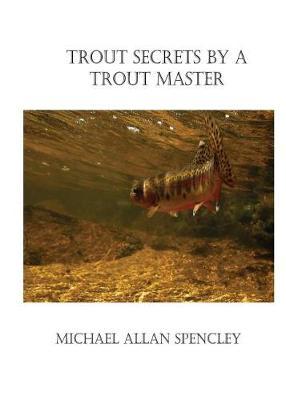 Trout Secrets by a Trout Master (Paperback)
