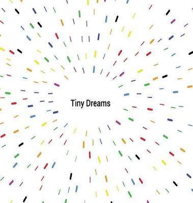 Tiny Dreams (Hardback)