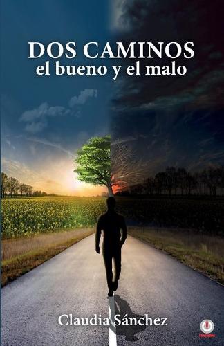 Dos caminos, el bueno y el malo (Paperback)