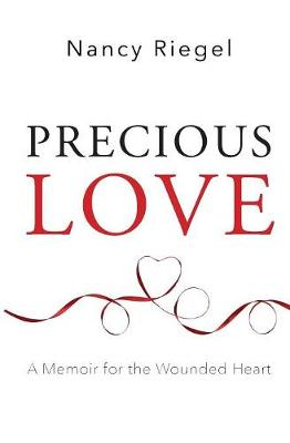 Precious Love: A Memoir for the Wounded Heart (Paperback)