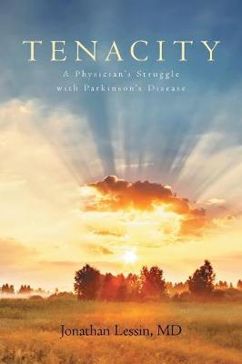 Tenacity: A Physician's Struggle with Parkinson's Disease (Paperback)