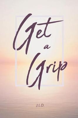 Get a Grip (Paperback)