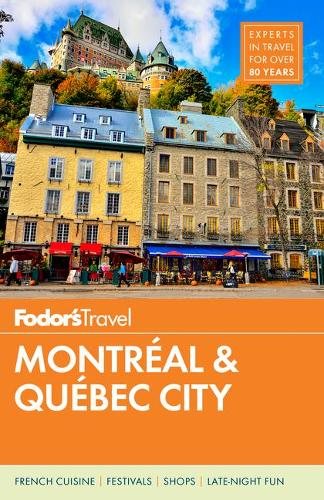 2522e56647d Fodor's Montreal and Quebec City by Fodor's Travel Guides | Waterstones
