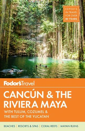 Fodor's Cancun & The Riviera Maya: with Tulum, Cozumel & the Best of the Yucatan - Full-color Travel Guide (Paperback)