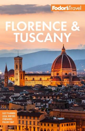 Fodor's Florence & Tuscany: with Assisi and the Best of Umbria - Full-color Travel Guide (Paperback)