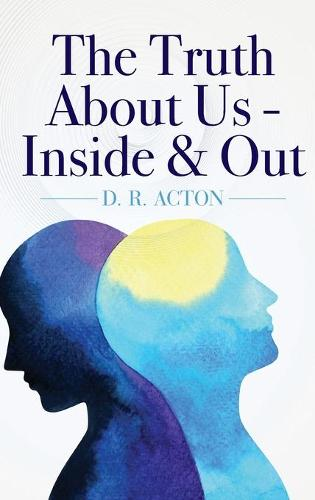 The Truth About Us - Inside & Out (Hardback)