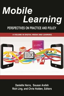 Mobile Learning: Perspectives on Practice and Policy - Digital Media and Learning (Paperback)