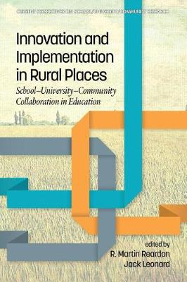 Innovation and Implementation in Rural Places: School-University-Community Collaboration in Education (Paperback)