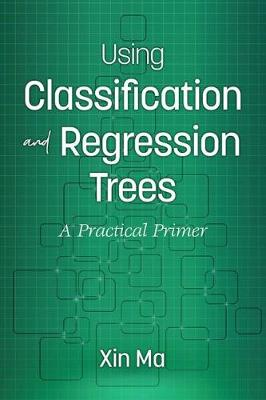 Using Classification and Regression Trees: A Practical Primer (Paperback)